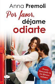Anna Premoli - Por favor, déjame odiarte - #QuieroLeerloYa#