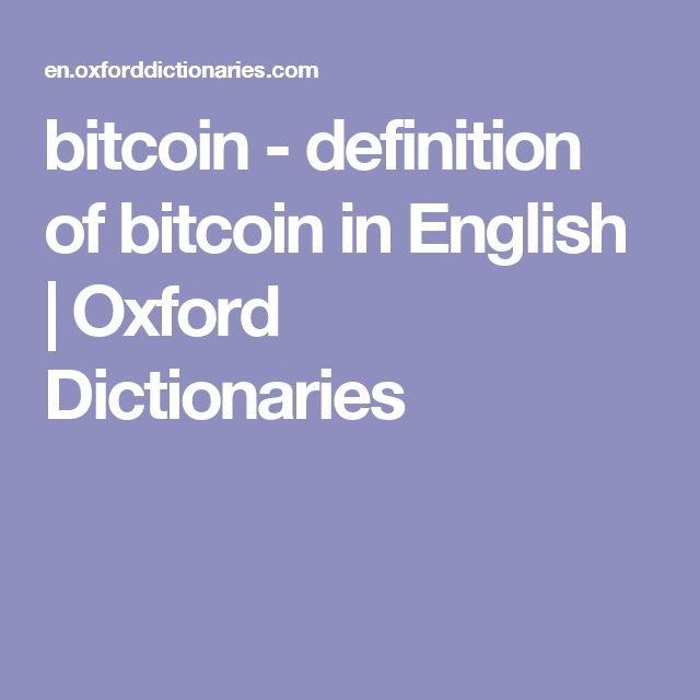 bitcoin - definition of bitcoin in English   Oxford Dictionaries