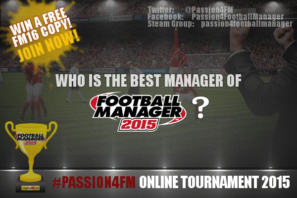Who is the best manager of Football Manager 2015? Who have created the best FM15 tactic – a world-beating Football Manager 2015 tactics which smashes all competition?  Sign Up For Passion4FM's Football Manager 2015 Online Tournament - Win a free copy of FM16