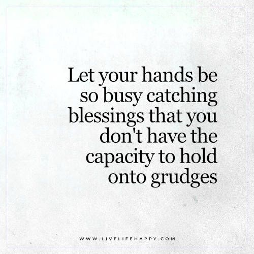 Let Your Hands Be so Busy Catching Blessings That You