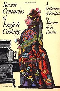 Seven Centuries of English Cooking: A Collection of Recipes book by Maxime De La Falaise