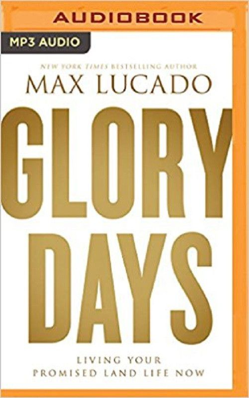 Glory Days by Max Lucado MP3