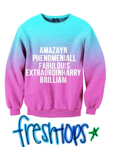 Amazayn, Phenomeniall, Fabulouis, Extraordinharry, Brilliam Fresh-Tops Crew Neck Sweater