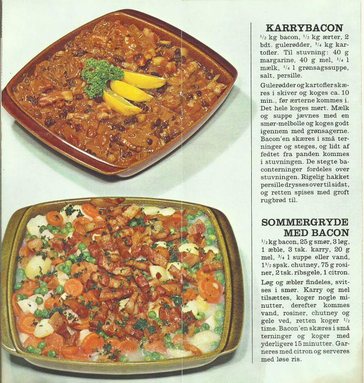 1.  Karrybacon.   2.  Sommergryde med bacon.