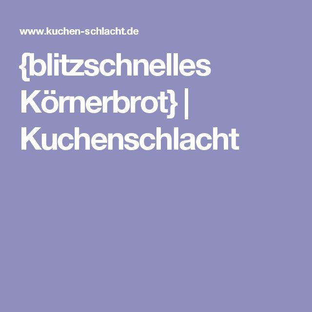 {blitzschnelles Körnerbrot} | Kuchenschlacht