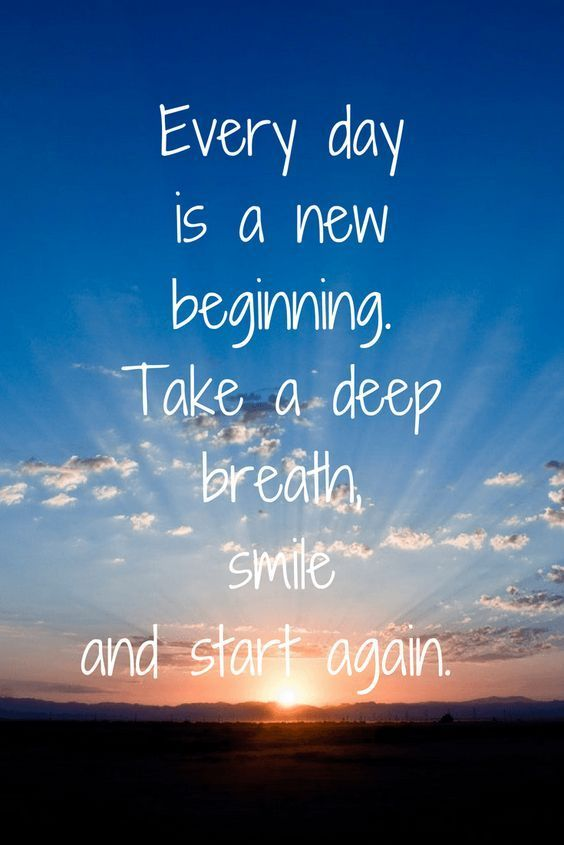 Every Day Is A New Beginning Take A Deep Breath Smile And Start Again Monday Motivati Monday Motivation Quotes Monday Motivation Affirmations For Happiness