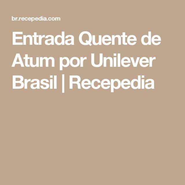 Entrada Quente de Atum por Unilever Brasil | Recepedia