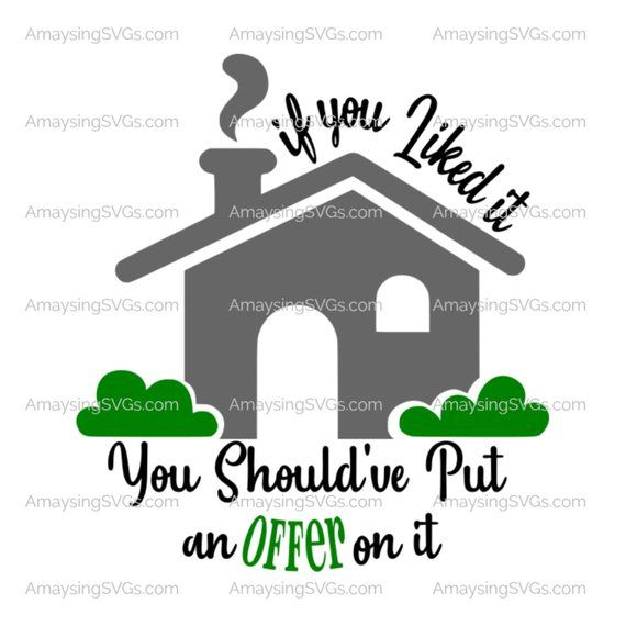 Should Have Put An Offer On It Svg If You Liked It Svg Realtor Etsy In 2020 Realtor Gifts Real Estate Buying Real Estate Sales