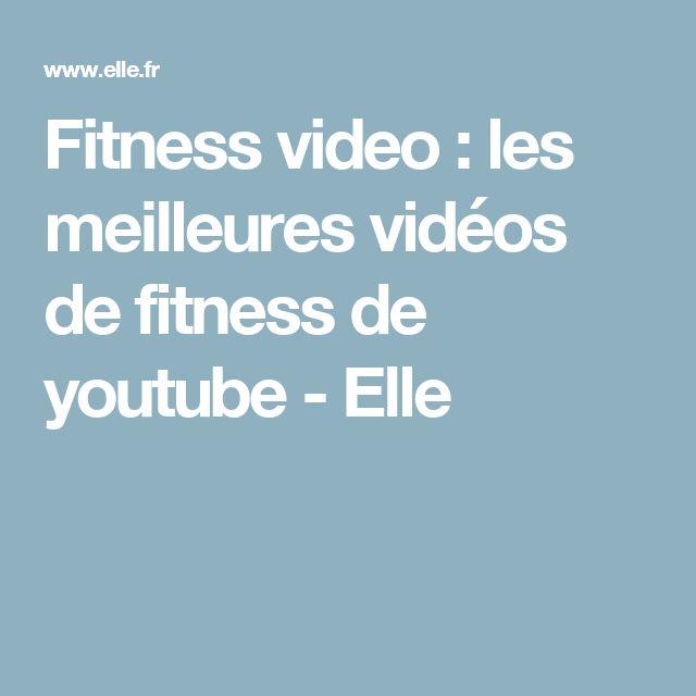 Fitness video : les meilleures vidéos de fitness de youtube - Elle
