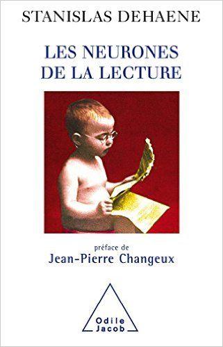 Amazon.fr - Les Neurones de la lecture: Préface de Jean-Pierre Changeux - Stanislas Dehaene - Livres