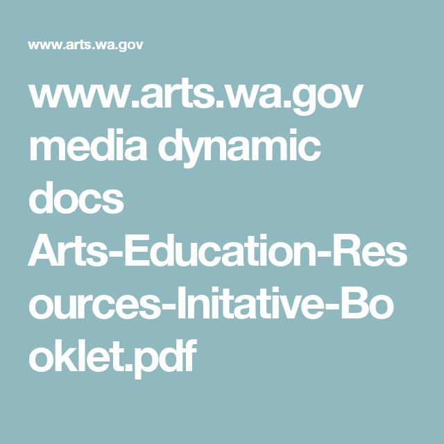 www.arts.wa.gov media dynamic docs Arts-Education-Resources-Initative-Booklet.pdf