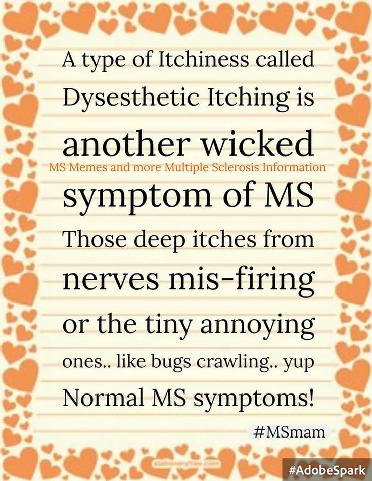 A type of Itchiness called Dysesthetic Itching  is another wicked symptom of MS…