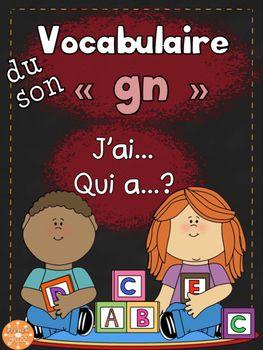"""Le son """"gn"""" - jeu """"j'ai... qui a...?"""". Jeu très amusant pour pratiquer les mots avec le son """"gn"""". 27 cartes avec les images et 27 cartes avec les mots pour faire la différenciation.avec vos élèves."""