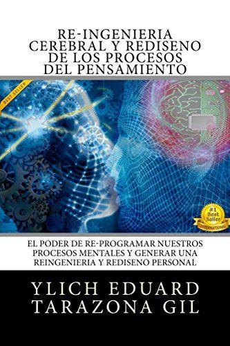 RE-INGENIERÍA CEREBRAL y Rediseño de los Procesos del Pensamiento: El Poder de Re-Programar Nuestros Procesos Mentales y Generar una REINGENIERÍA y REDISEÑO ... Preliminares del Éxito - Volumen 8 de 8) - https://alegrar.me/producto/re-ingeniera-cerebral-y-rediseo-de-los-procesos-del-pensamiento-el-poder-de-re-programar-nuestros-procesos-mentales-y-generar-una-reingeniera-y-rediseo-preliminares-del-xito-volumen-8-de-8/