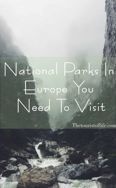 National Parks In Europe You Need To Visit - The Tourist Of Life