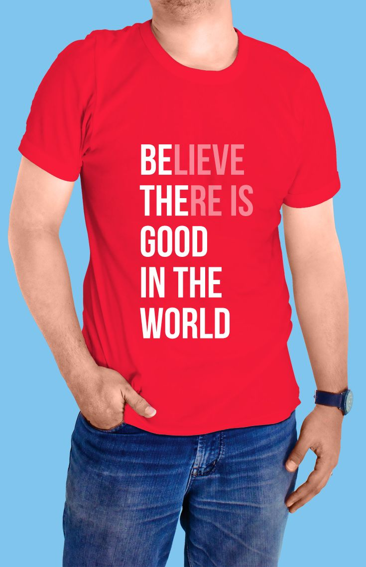 Believe There is Good In The World - https://www.sunfrog.com/130935916-869284028.html?68704