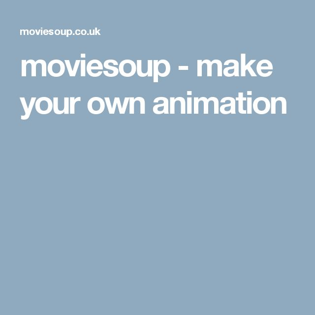 moviesoup - make your own animation