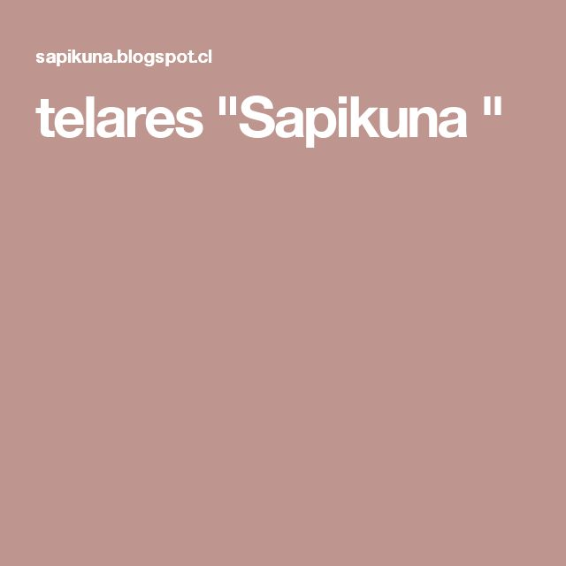 """telares """"Sapikuna """""""