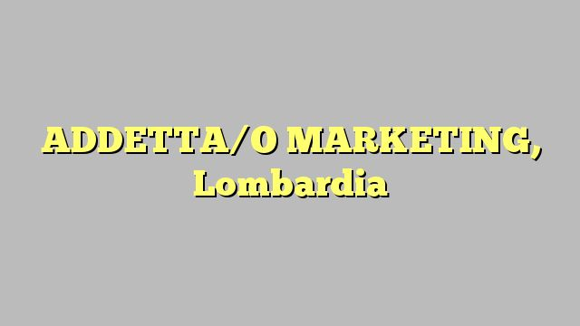 ADDETTA/O MARKETING, Lombardia