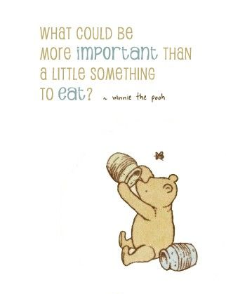 wise words from our friend Pooh -- For perfection be sure to use Ortega products in your cooking - ortega.com #poohbear #eating #yum
