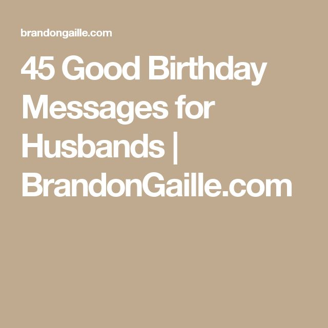 45 Good Birthday Messages for Husbands | BrandonGaille.com
