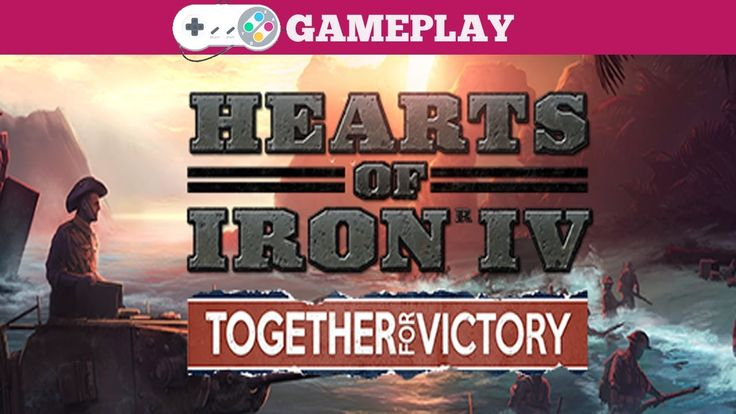 Hearts of Iron IV - Together For Victory gameplay