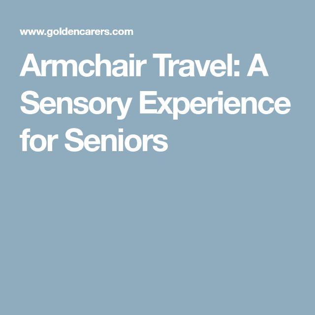 Armchair Travel: A Sensory Experience for Seniors