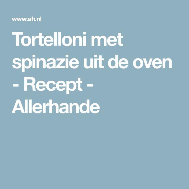 Tortelloni met spinazie uit de oven - Recept - Allerhande