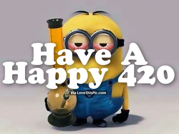 Have A Happy 420 420 420 quotes happy 420 happy 420 images 420 pictures happy 420 quotes
