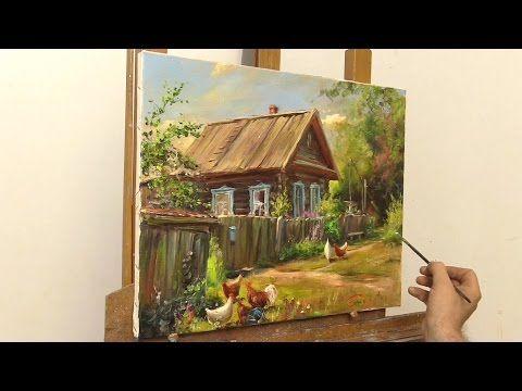 Деревенский дворик. Живопись маслом. Oil painting - YouTube