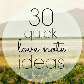 A Little Too Jolley: 30 quick love note ideas