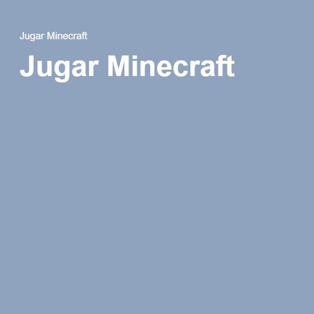 Jugar Minecraft