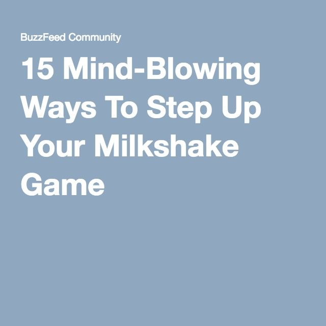15 Mind-Blowing Ways To Step Up Your Milkshake Game