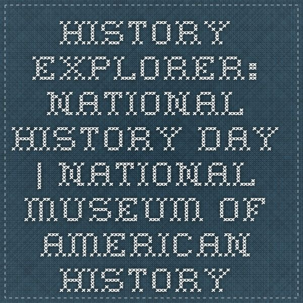 NHD - what makes a good exhibit? History Explorer: National History Day   National Museum of American History