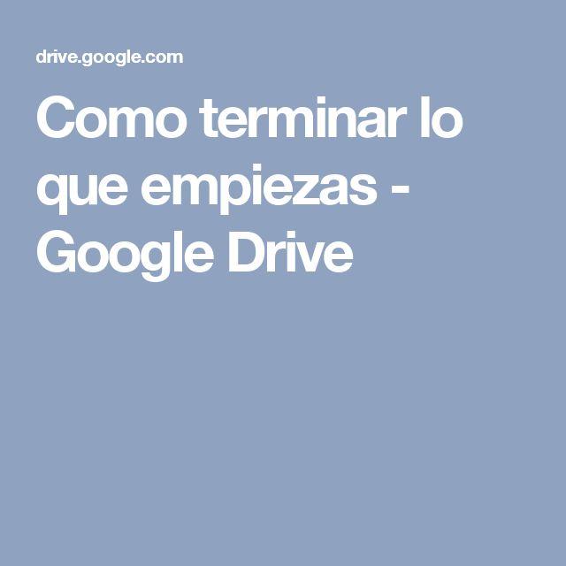 Como terminar lo que empiezas - Google Drive