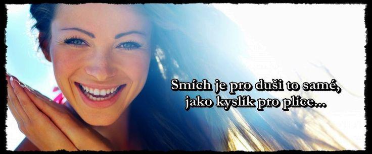 Smích je pro duši to samé, jako kyslík pro plíce...