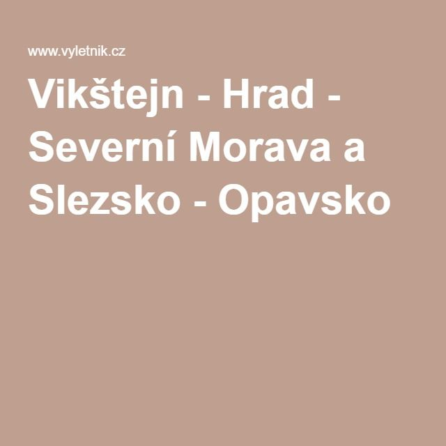 Vikštejn - Hrad - Severní Morava a Slezsko - Opavsko