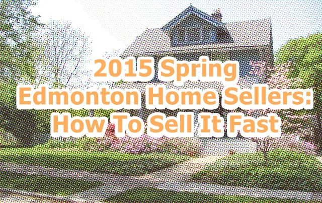 2015 Spring Home Sellers: How To Sell It Fast