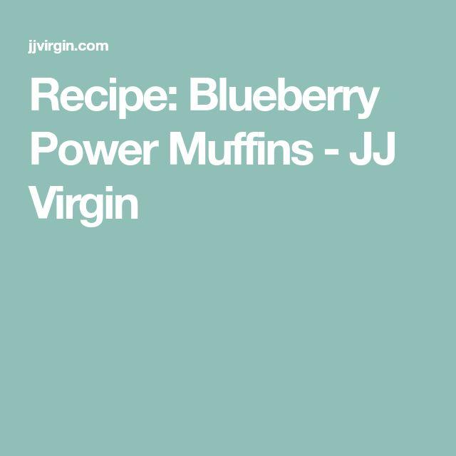 Recipe: Blueberry Power Muffins - JJ Virgin