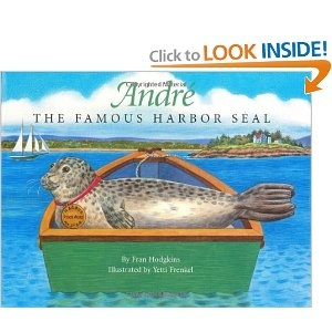 Andre the Famous Harbor Seal: based on a true story of an adopted seal pup.  Wonderful read-aloud for elementary-school age children.