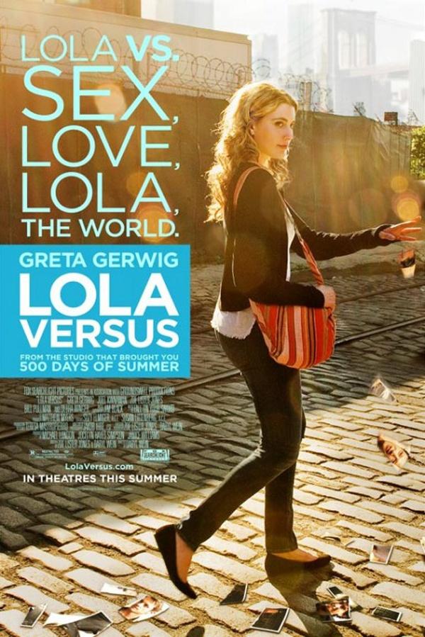 Lola Versus. Love Greta Gerwig, I'll be following her career as a big fan!