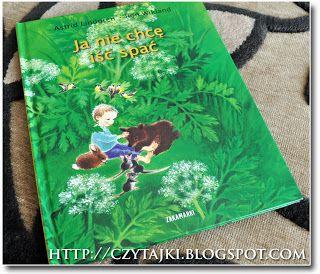 Czytajki - dziecięcych książek czar: Ja nie chcę iść spać - Astrid Lindgren