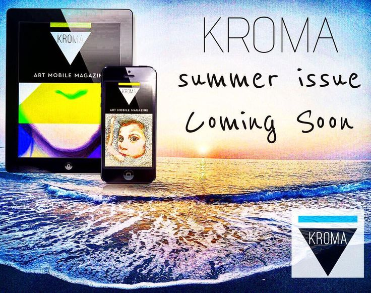 """The summer issue of """"KROMA"""" is coming soon!!!! #kromamagazine #pikatablet #ios #android #artmagazine #mobilemagazine"""