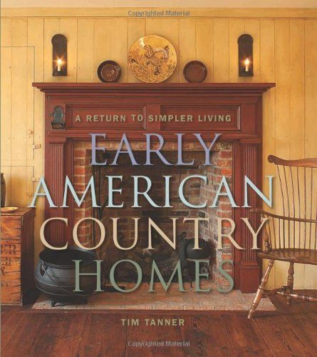 American Colonial Interiors: 36 Best Tim Tanner Books Images On Pinterest