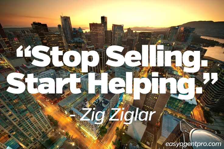 "Zig Ziglar real estate marketing quotes: ""Stop Selling. Start Helping.""                                                                                                                                                                                 More"