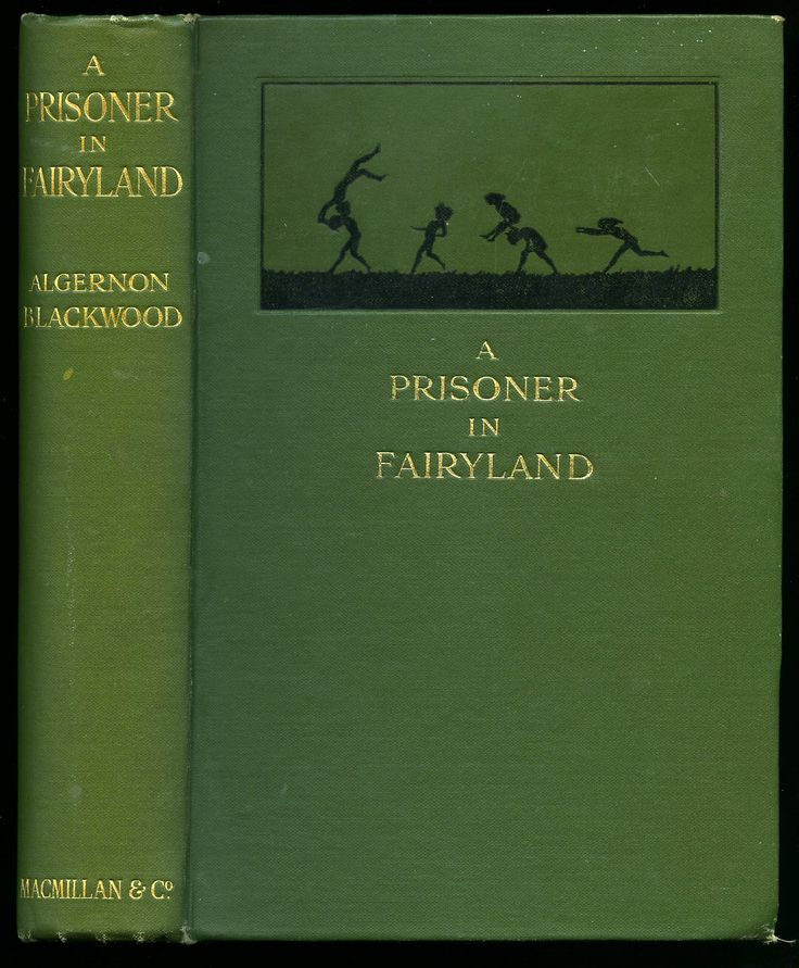 First edition of  A Prisoner in Fairyland by Algernon Blackwood, 1913.