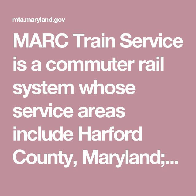 MARC Train Service is a commuter rail system whose service areas include Harford County, Maryland; Baltimore City; Washington D.C.; Brunswick, Maryland; Frederick, Maryland and Martinsburg, West Virginia. MARC Train Service operates Monday through Fridaywith limited weekend service on the Penn Line.