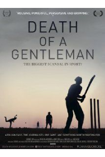 #PicksAndPiques #DeathOfAGentleman ***1/2 Investigative journalism at it's best. 2 cricket bloggers set out to drum up support for the original version of the game& unearth a scandal that is still rocking the ramparts of the cricketing world.http://bit.ly/DOAGOnTVFPlay TrailerLink: https://www.facebook.com/theinboxoffice/videos/1023982817679212     96m