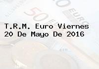 http://tecnoautos.com/wp-content/uploads/imagenes/trm-euro/thumbs/trm-euro-20160520.jpg TRM Euro Colombia, Viernes 20 de Mayo de 2016 - http://tecnoautos.com/actualidad/finanzas/trm-euro-hoy/trm-euro-colombia-viernes-20-de-mayo-de-2016/