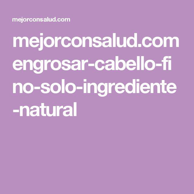 mejorconsalud.com engrosar-cabello-fino-solo-ingrediente-natural